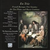 The Hanoverian Ensemble - Jacques-Martin Hotteterre: Sonate en trio in B Minor, Livre I, Ouevre III: I. Prélude - Gravement II Fugue–Gay, III Grave–Gracieusement IV Vivement