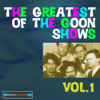The Greatest of the Goon Shows, Vol. 1 - The Goons