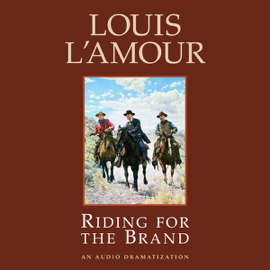 Riding for the Brand (Dramatized) (Unabridged) audiobook