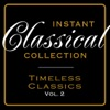 Instant Classical Collection - Timeless Classics, Vol.2