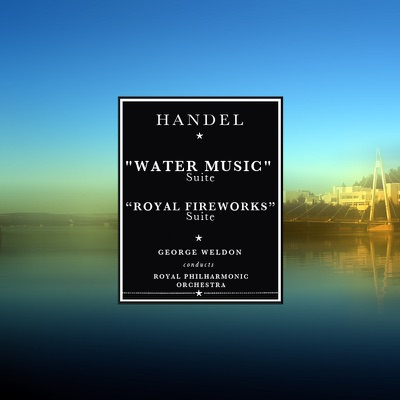 Handel:Water Music Suite; Music for the Royal Fireworks Suite - Royal Philharmonic Orchestra