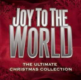 Joy to the World - The Ultimate Christmas Collection by Various ...