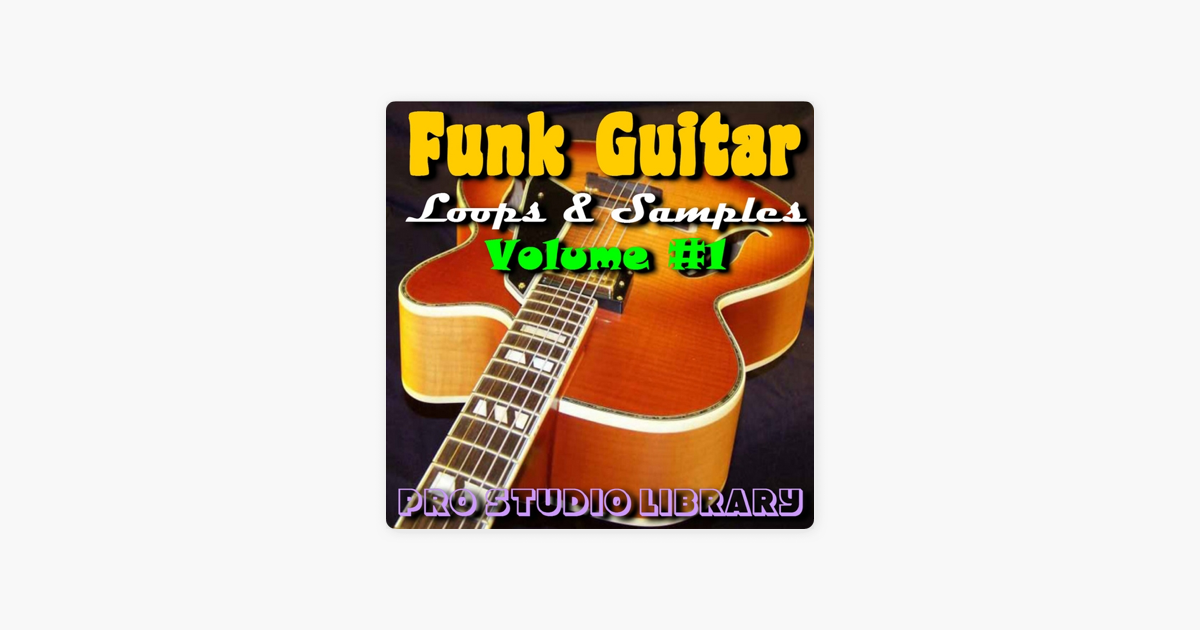 ‎Funk Guitar Loops & Samples Volume#1 by Pro Studio Library