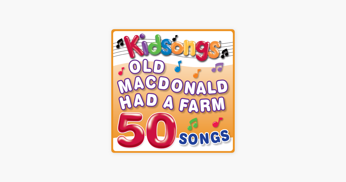 Old MacDonald Had a Farm by Kidsongs on Apple Music