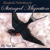 Elizabeth Nicholson And Stringed Migration - Fly Not Yet
