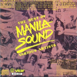 The Best Of Manila Sound