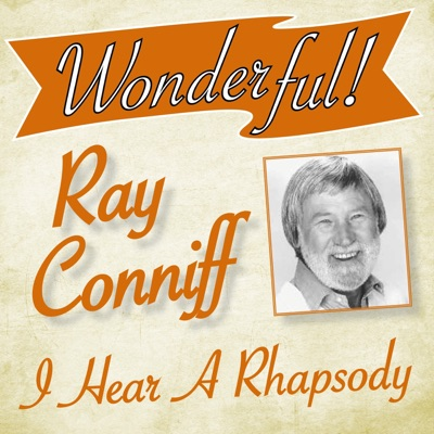Wonderful.....Ray Conniff (I Hear a Rhapsody) - Ray Conniff