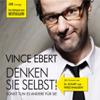 Vince Ebert - Denken Sie selbst!: Sonst tun es andere fГјr Sie Grafik