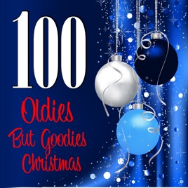 100 Oldies But Goodies Christmas by Various Artists on Apple Music