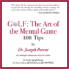 Dr. Joseph Parent - GOLF: The Art of the Mental Game: 100 Classic Golf Tips (Unabridged)  artwork