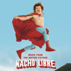 Nacho Libre (Music from the Motion Picture) - Various Artists