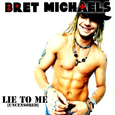Lie to Me - Single - Bret Michaels