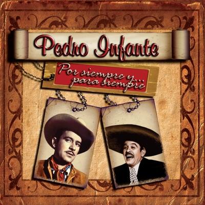 Por Siempre y Para Siempre - Pedro Infante