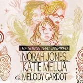 The Songs that Inspired Norah Jones, Katie Melua and Melody Gardot