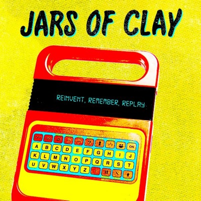 Reinvent, Remember, Replay - EP - Jars Of Clay