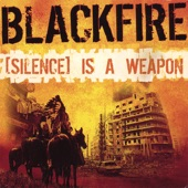 Blackfire - [Silence] Is A Weapon