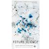 Max Brockman - Future Science: Essays from the Cutting Edge (Unabridged)  artwork