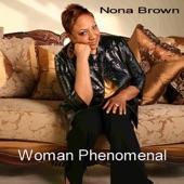 Nona Brown - Woman Phenomenal Song