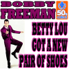 Bobby Freeman - Betty Lou Got a New Pair of Shoes (Remastered) artwork