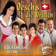 Volksmusik ist International - Oesch's die Dritten - Oesch's die Dritten
