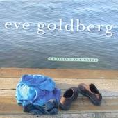 Eve Goldberg - It Rains Everywhere I Go
