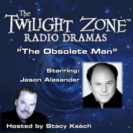 The Obsolete Man: The Twilight Zone Radio Dramas audiobook