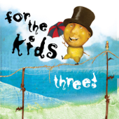 For the Kids Three!