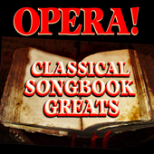 Opera! Classical Songbook Greats