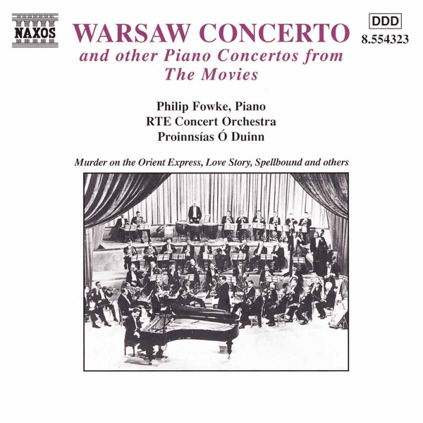 Warsaw Concerto and Other Piano Concertos from the Movies by Philip Fowke,  Proinnsías Ó Duinn & RTE Concert Orchestra on iTunes