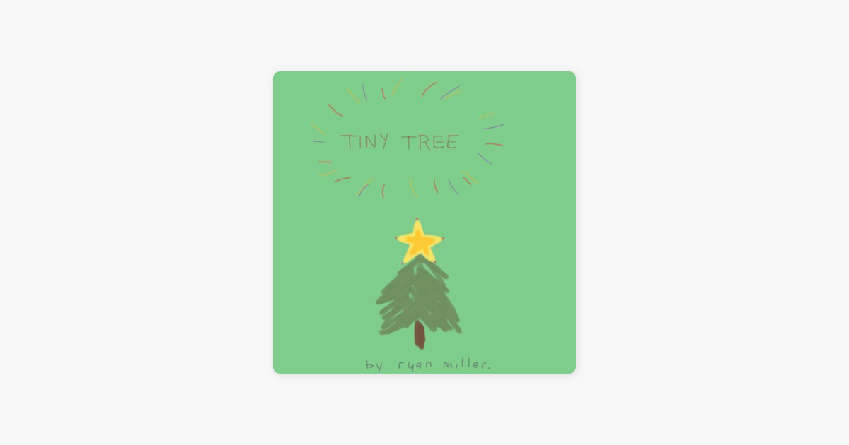 Tiny Tree Christmas - Single by Ryan Miller on Apple Music - Tiny Tree Christmas - Single By Ryan Miller On Apple Music
