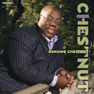 Genuine Chestnut - Cyrus Chestnut