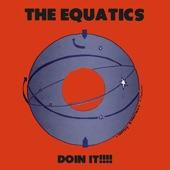 The Equatics - Walk On By