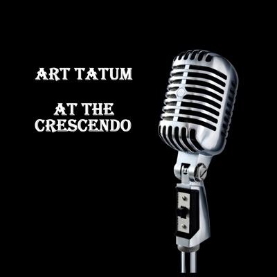 At The Crescendo - Art Tatum
