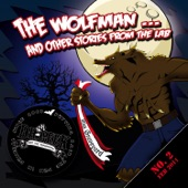 The Wolfman...And Other Stories From The Lab