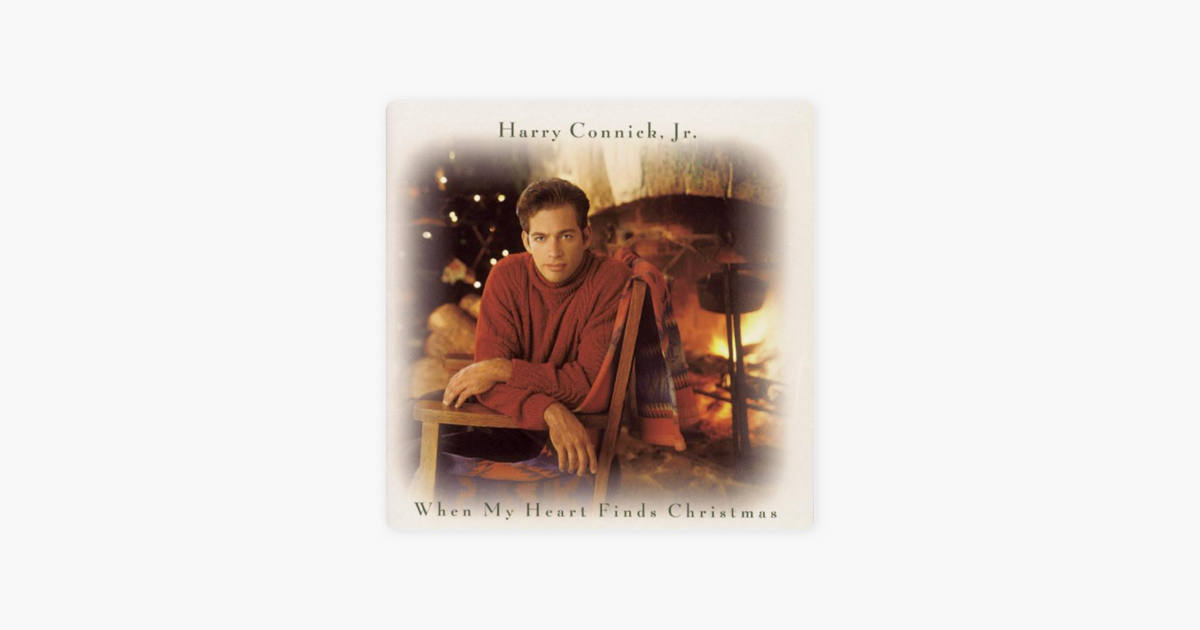 when my heart finds christmas by harry connick jr on apple music - Harry Connick Jr When My Heart Finds Christmas