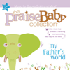 The Praise Baby Collection: My Father's World - The Praise Baby Collection
