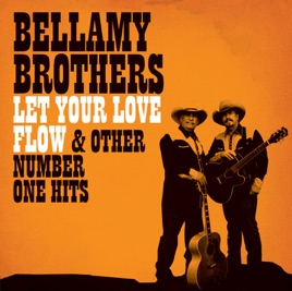 Let Your Love Flow Other Number One Hits By The Bellamy Brothers
