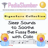Sleep Sounds to Soothe the Fussy Baby With Colic