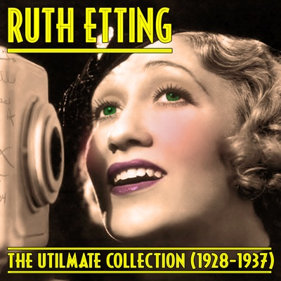The Ultimate Collection (1928-1937) - Ruth Etting