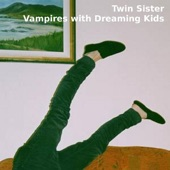 TWIN SISTER - I Want a House