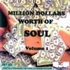 Million Dollars Worth Of Soul Vol. 1