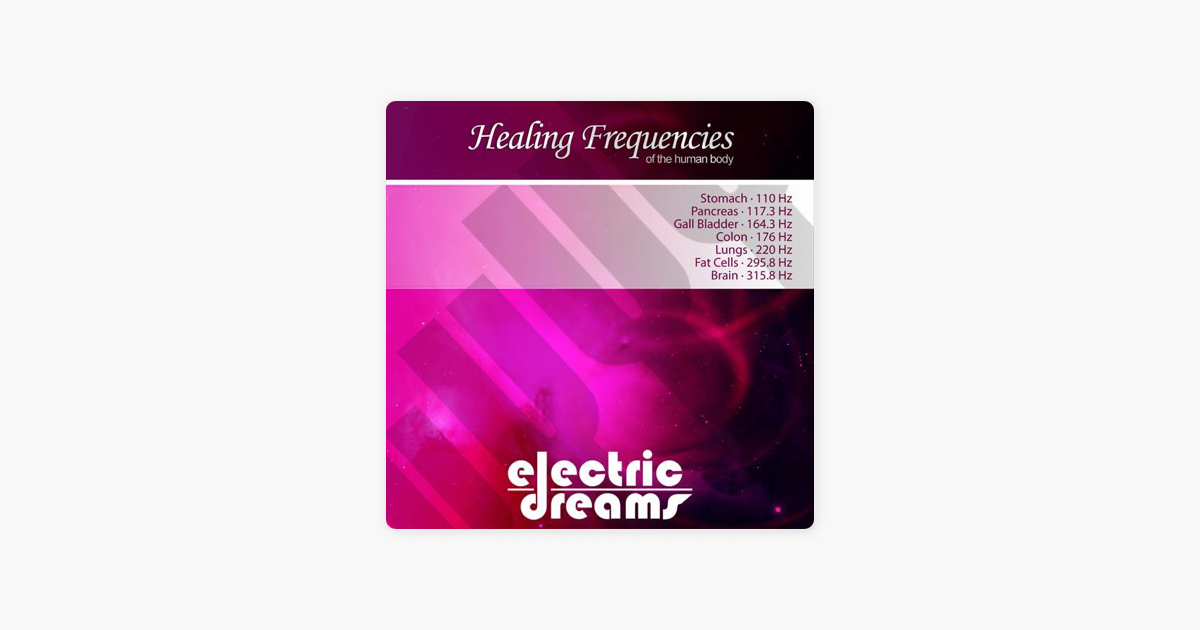 Healing Frequencies of the Human Body by Electric Dreams