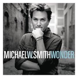 マイケル・W・スミスの「Wonder...