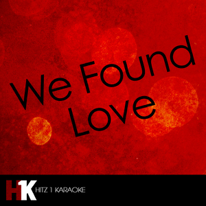 #1 Hits Karaoke - We Found Love (Karaoke Version)