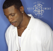 The Best of Keith Sweat: Make You Sweat (Remastered) - Keith Sweat - Keith Sweat