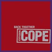 Citizen Cope - Back Together