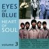 Eyes Of Blue Heart Of Soul Vol. 3