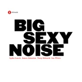 Big Sexy Noise - God Is a Bullet