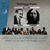 How Can You Be In Two Places At Once When You're Not Anywhere At All-The Firesign Theatre
