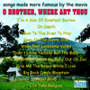 """Songs Made More Famous By the Movie """"O Brother, Where Art Thou"""" - Various Artists"""
